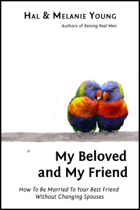 My Beloved and My Friend ~ Hal & Melanie Young