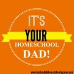 IT'S YOUR HOMESCHOOL DAD!