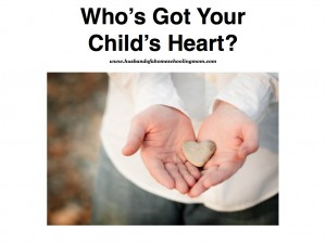 Who's Got Your Child's Heart?