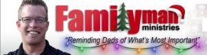Todd Wilson ~ Familyman Ministries