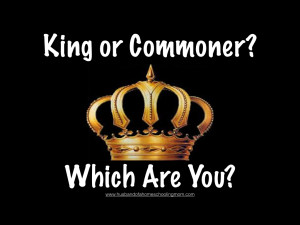 King or Commoner?