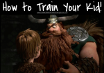 How To Train Your Kids
