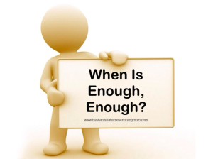 When is enough